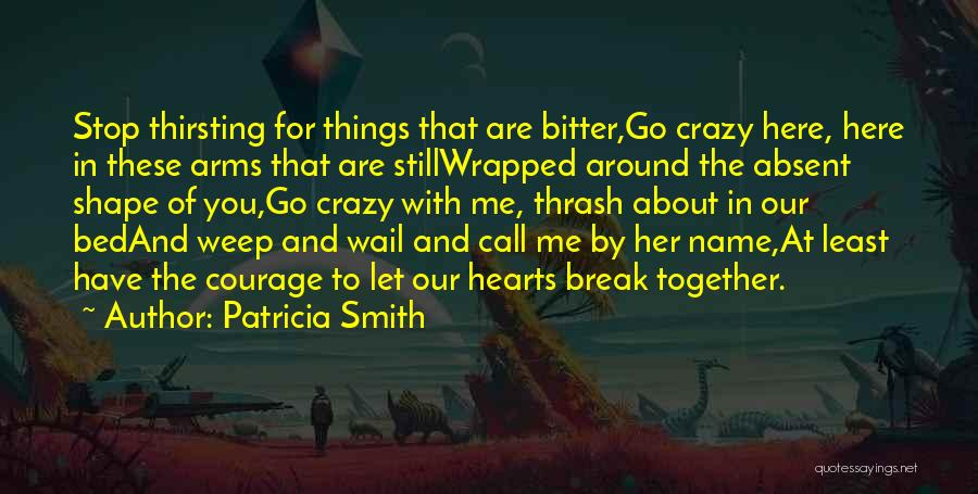They Call Us Crazy Quotes By Patricia Smith