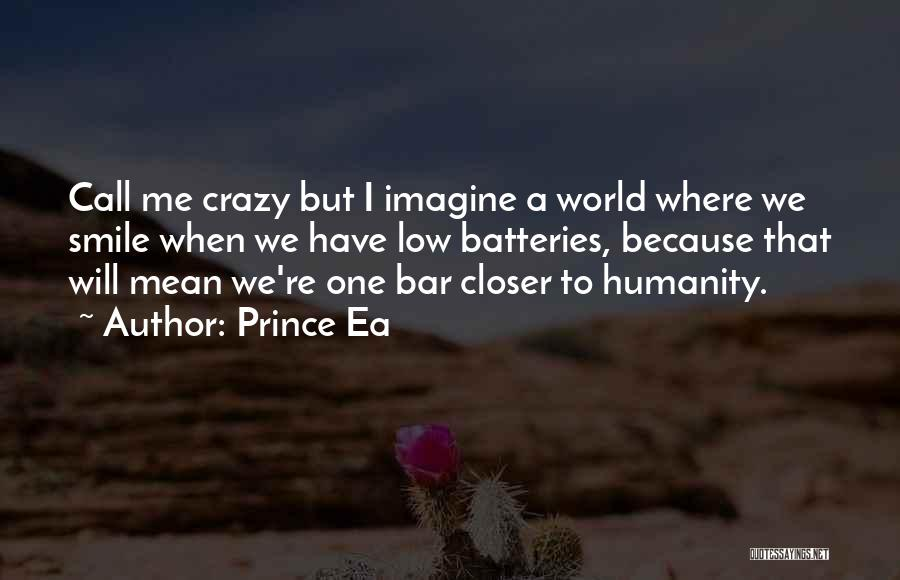 They Call Us Crazy Quotes By Prince Ea