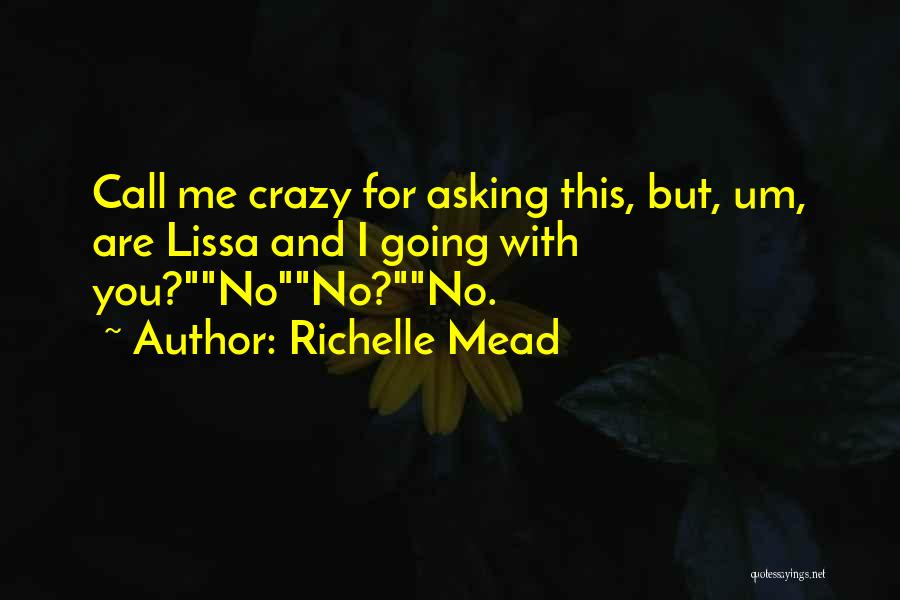 They Call Us Crazy Quotes By Richelle Mead