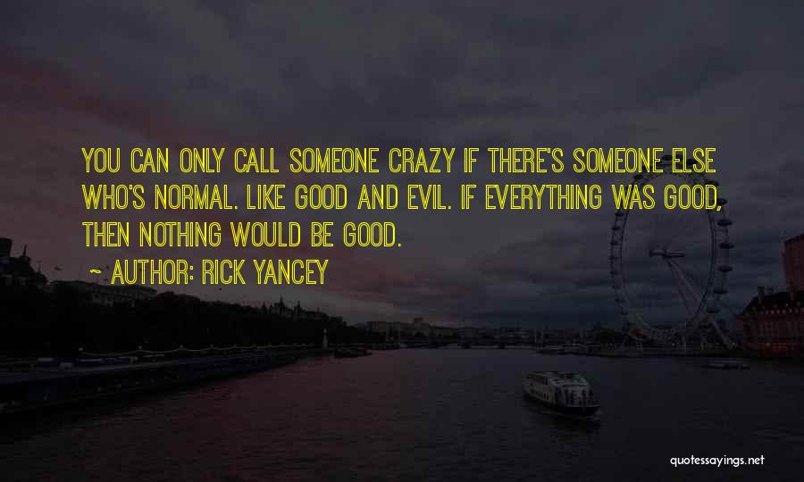 They Call Us Crazy Quotes By Rick Yancey