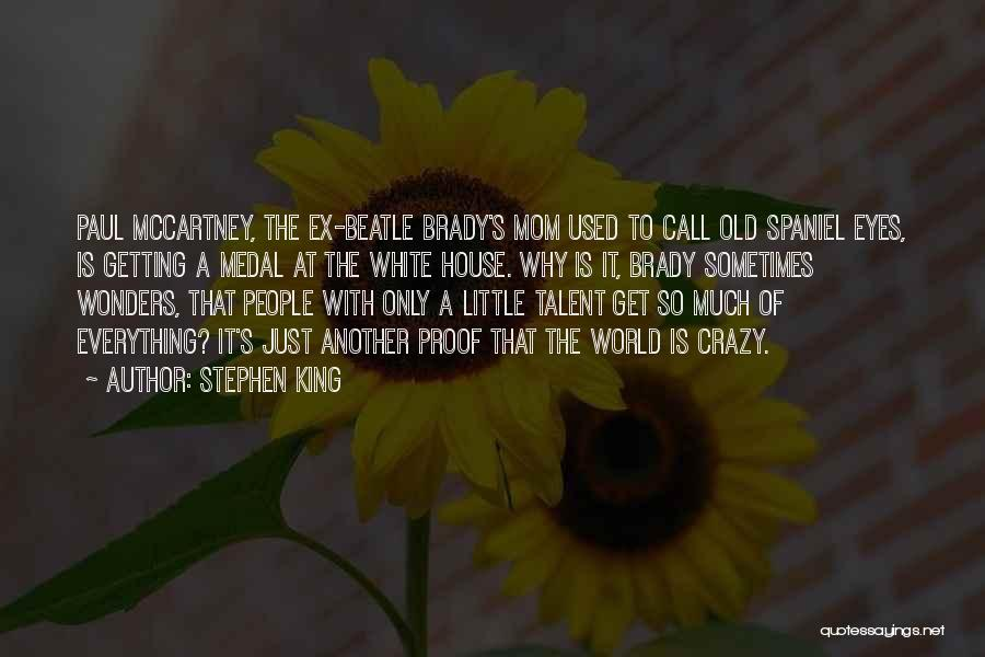 They Call Us Crazy Quotes By Stephen King