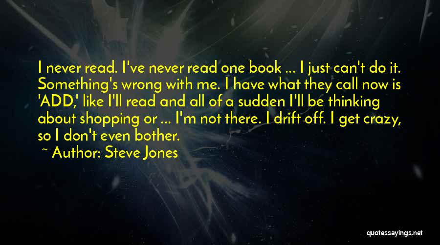 They Call Us Crazy Quotes By Steve Jones