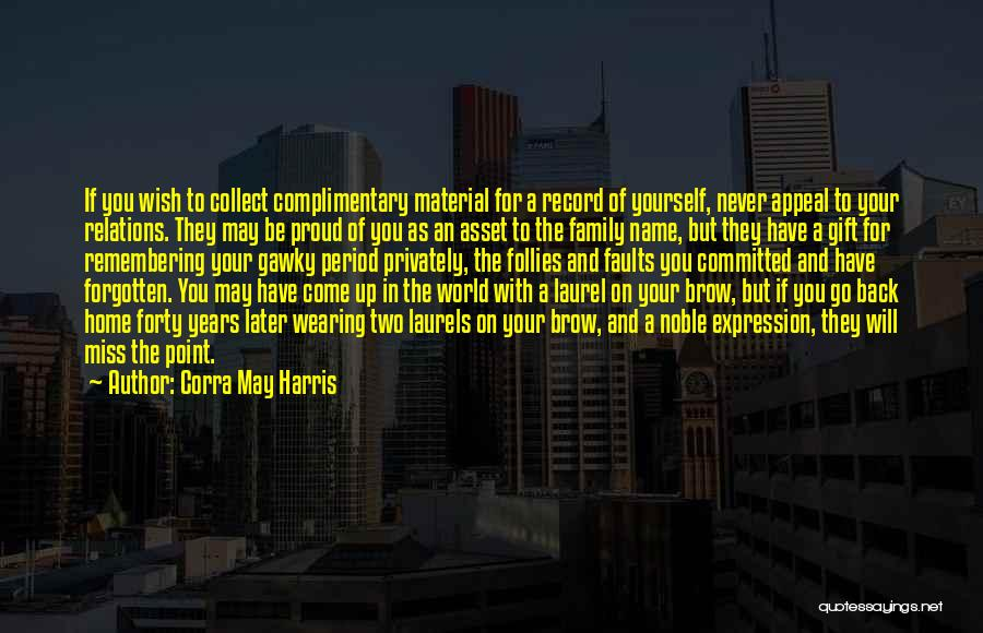 They Come They Go Quotes By Corra May Harris