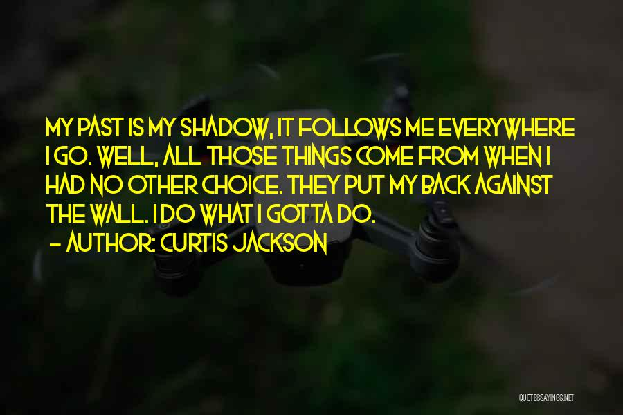 They Come They Go Quotes By Curtis Jackson