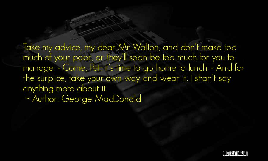 They Come They Go Quotes By George MacDonald