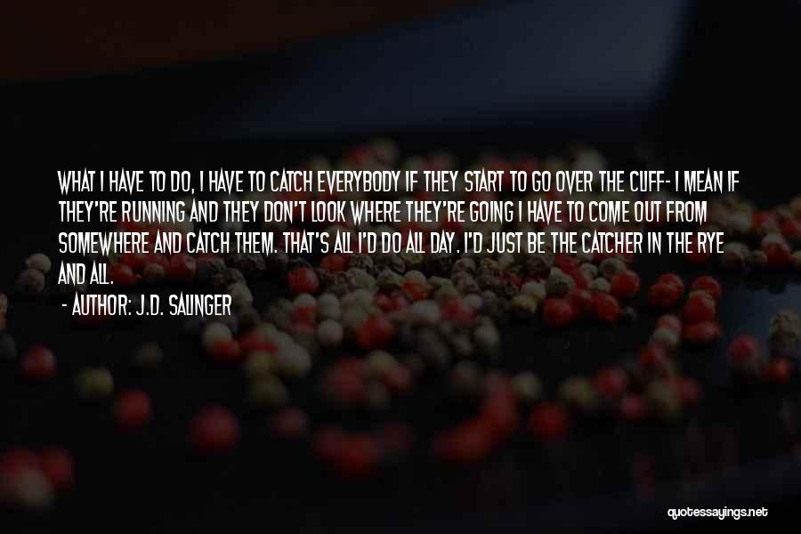 They Come They Go Quotes By J.D. Salinger