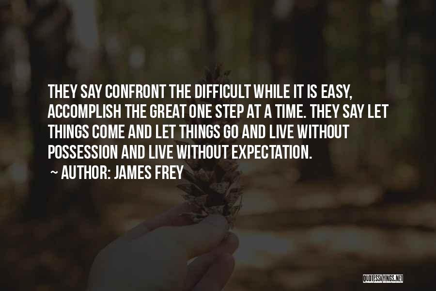 They Come They Go Quotes By James Frey