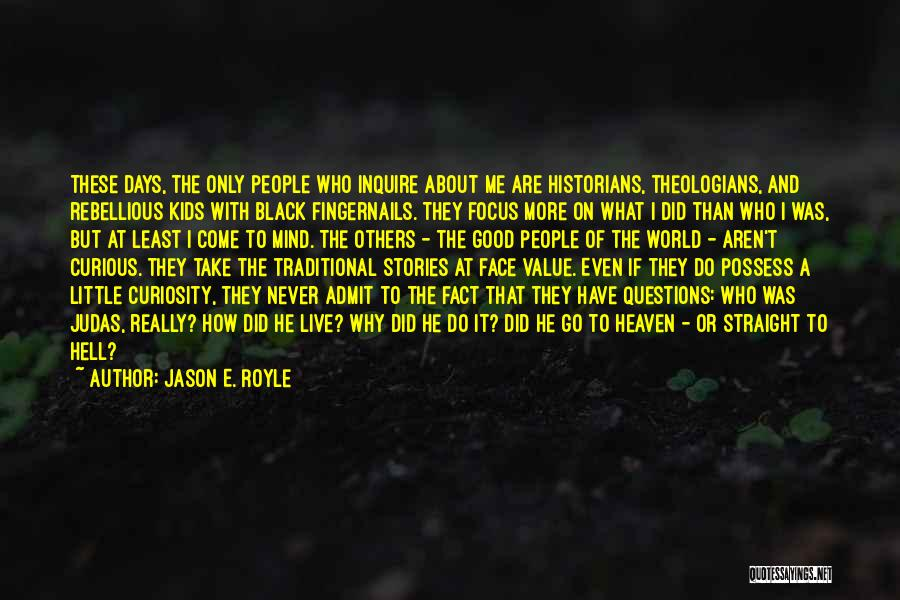 They Come They Go Quotes By Jason E. Royle