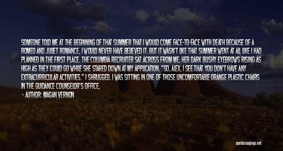 They Come They Go Quotes By Magan Vernon