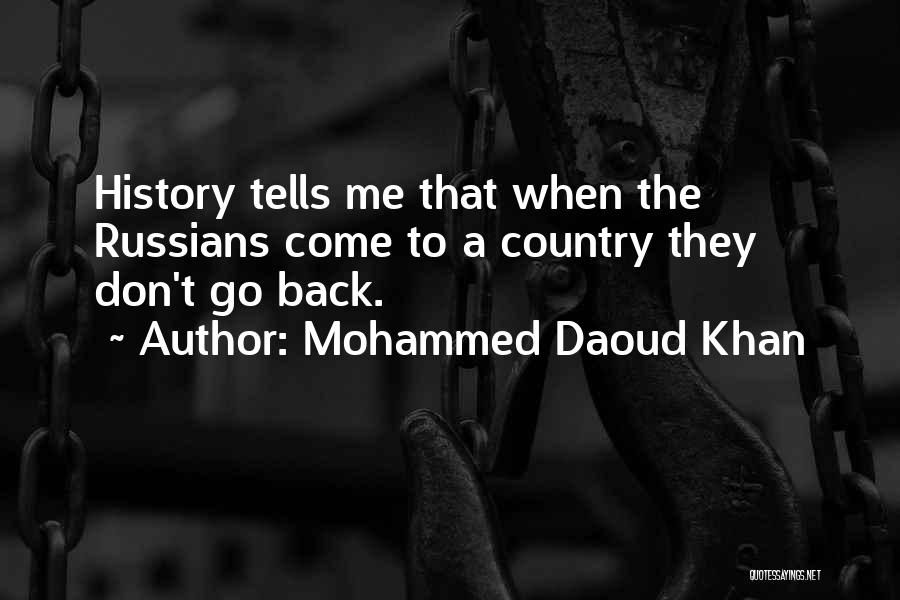 They Come They Go Quotes By Mohammed Daoud Khan