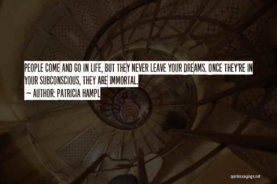 They Come They Go Quotes By Patricia Hampl
