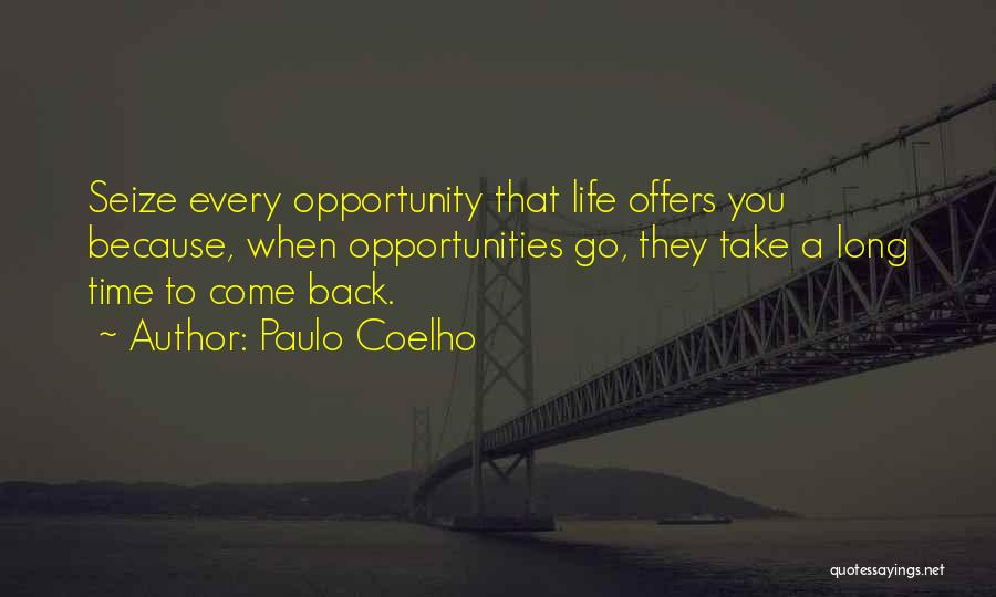 They Come They Go Quotes By Paulo Coelho