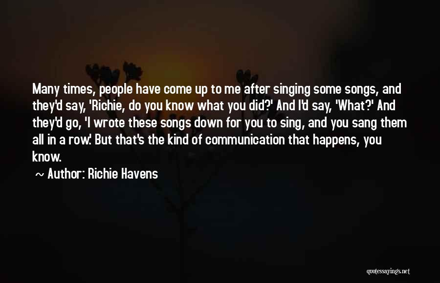 They Come They Go Quotes By Richie Havens