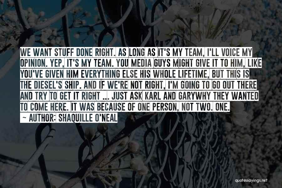 They Come They Go Quotes By Shaquille O'Neal