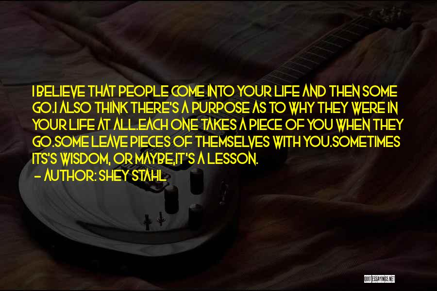 They Come They Go Quotes By Shey Stahl