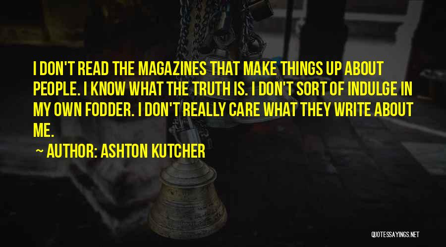 They Don't Care About Me Quotes By Ashton Kutcher