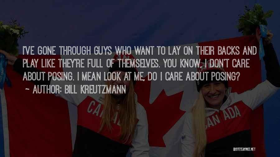 They Don't Care About Me Quotes By Bill Kreutzmann