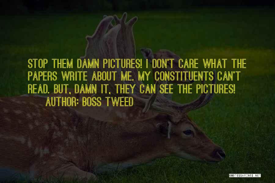 They Don't Care About Me Quotes By Boss Tweed