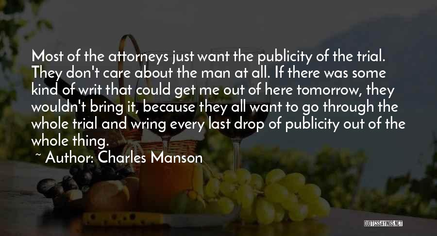 They Don't Care About Me Quotes By Charles Manson