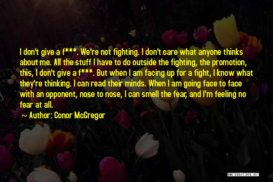 They Don't Care About Me Quotes By Conor McGregor