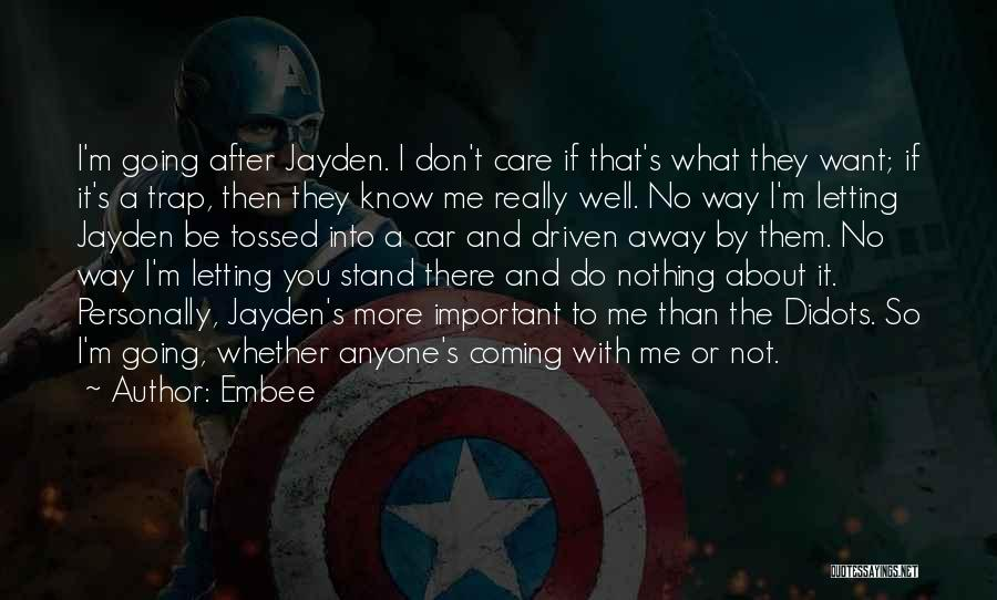 They Don't Care About Me Quotes By Embee