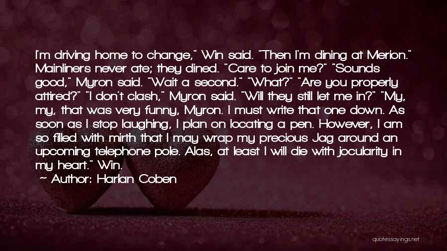They Don't Care About Me Quotes By Harlan Coben