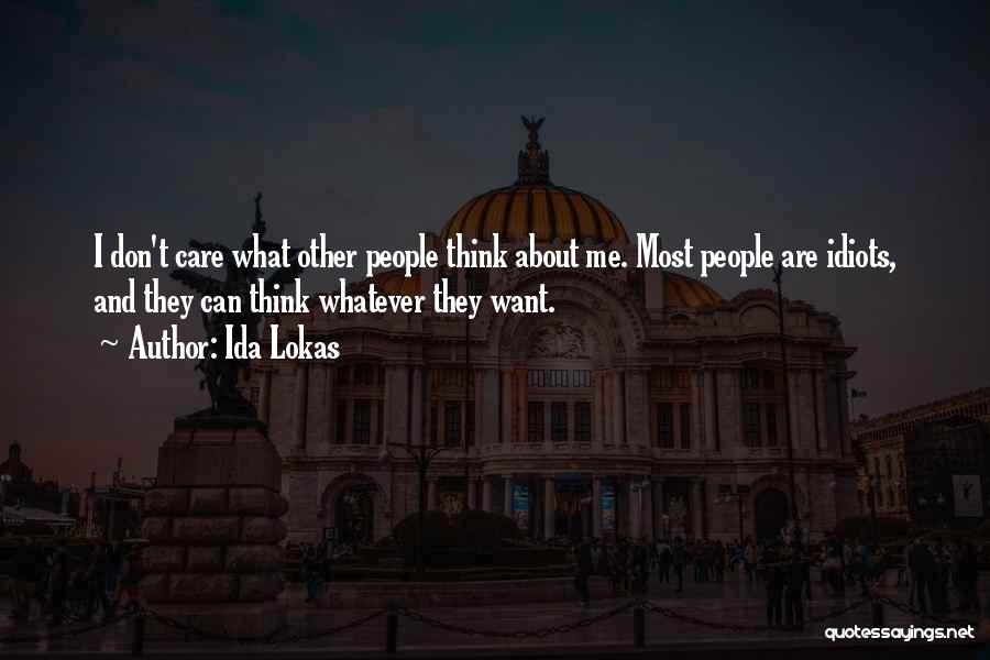 They Don't Care About Me Quotes By Ida Lokas