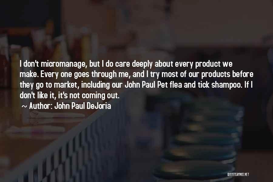They Don't Care About Me Quotes By John Paul DeJoria