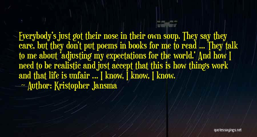 They Don't Care About Me Quotes By Kristopher Jansma