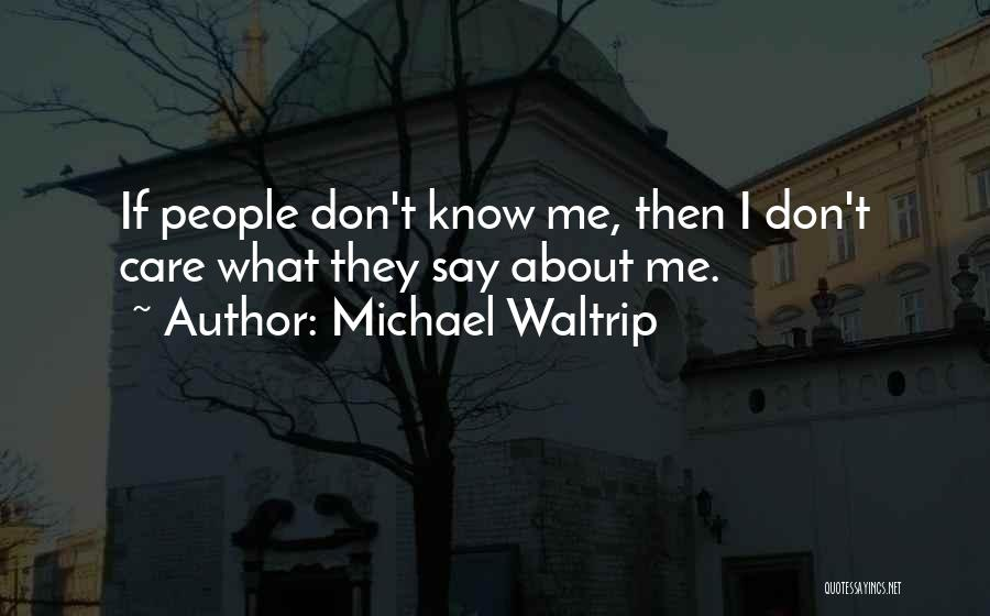 They Don't Care About Me Quotes By Michael Waltrip