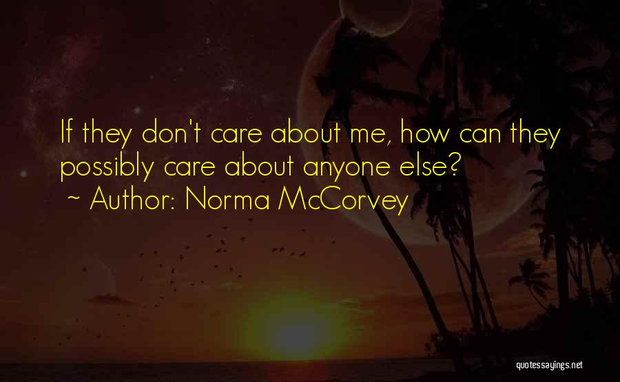 They Don't Care About Me Quotes By Norma McCorvey