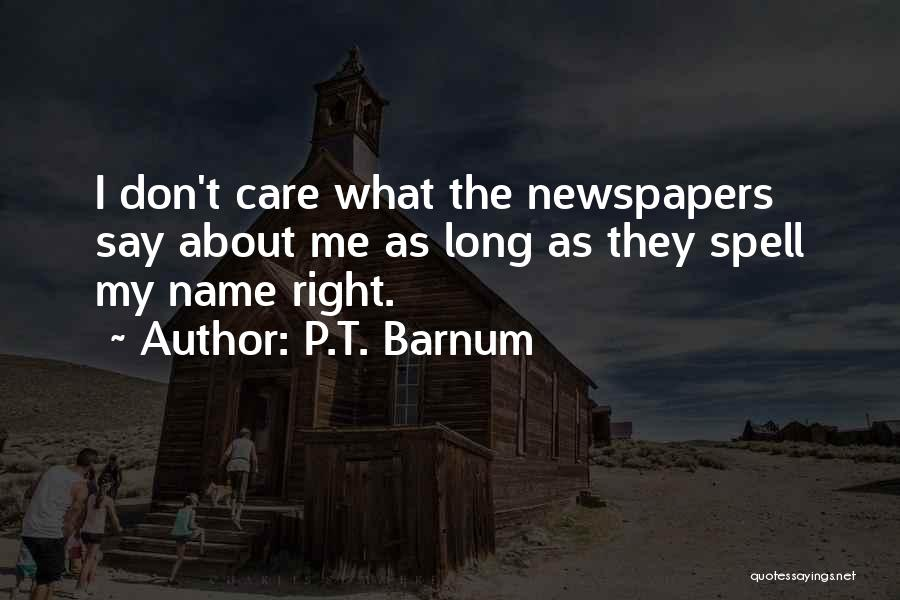 They Don't Care About Me Quotes By P.T. Barnum
