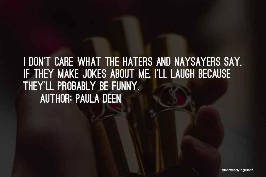 They Don't Care About Me Quotes By Paula Deen