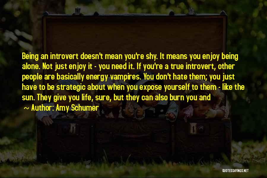 They Don't Need You Quotes By Amy Schumer