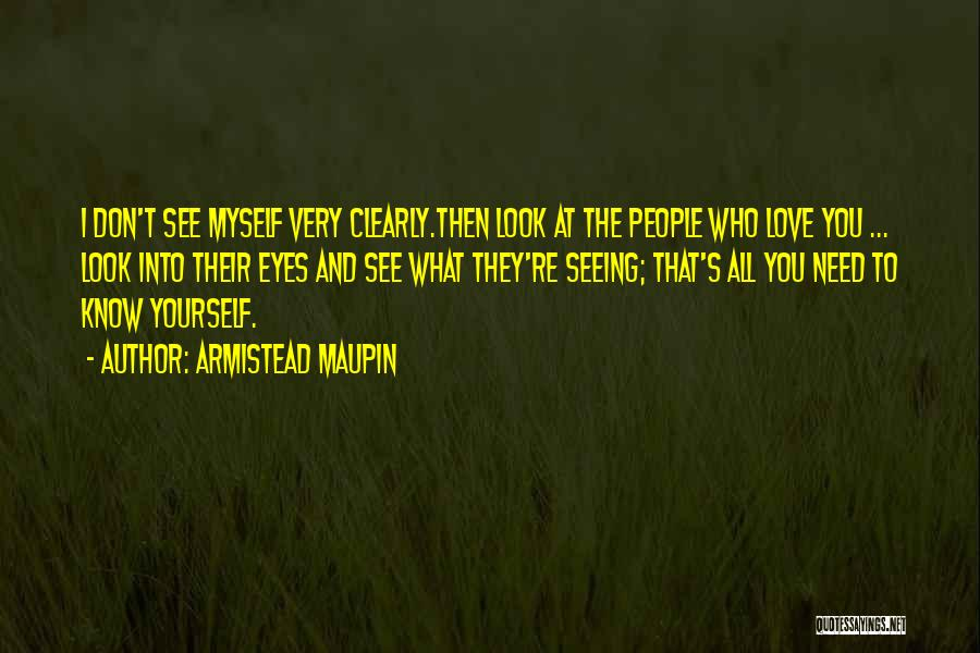 They Don't Need You Quotes By Armistead Maupin