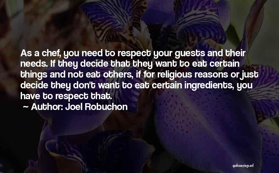 They Don't Need You Quotes By Joel Robuchon