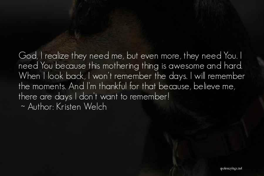 They Don't Need You Quotes By Kristen Welch