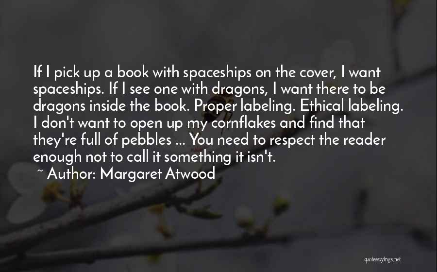 They Don't Need You Quotes By Margaret Atwood