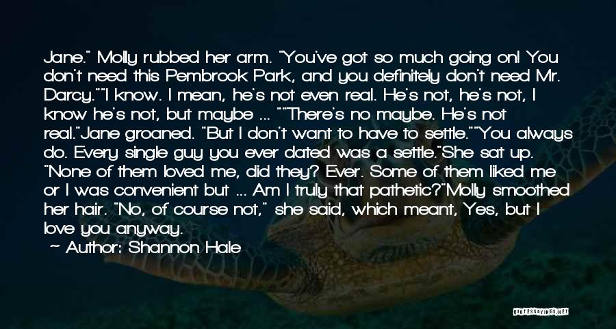 They Don't Need You Quotes By Shannon Hale