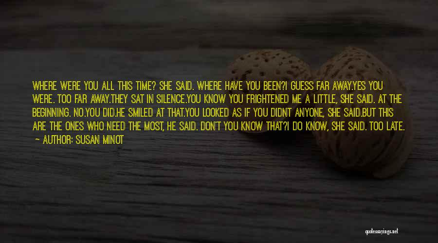 They Don't Need You Quotes By Susan Minot