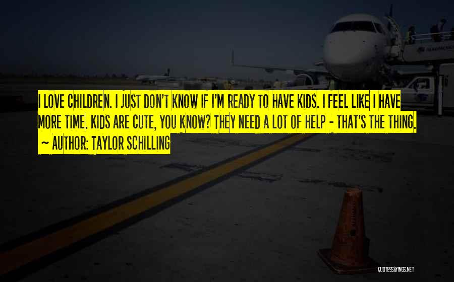 They Don't Need You Quotes By Taylor Schilling