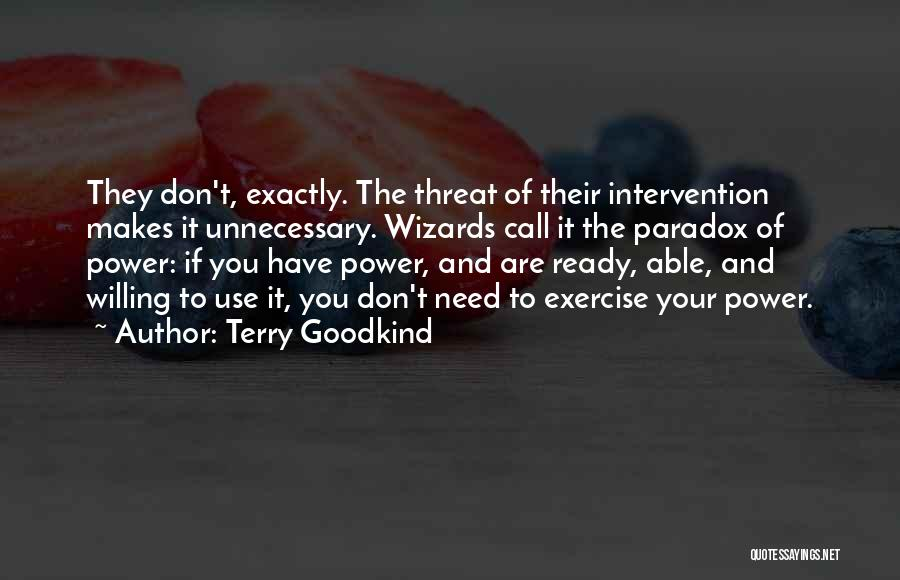 They Don't Need You Quotes By Terry Goodkind
