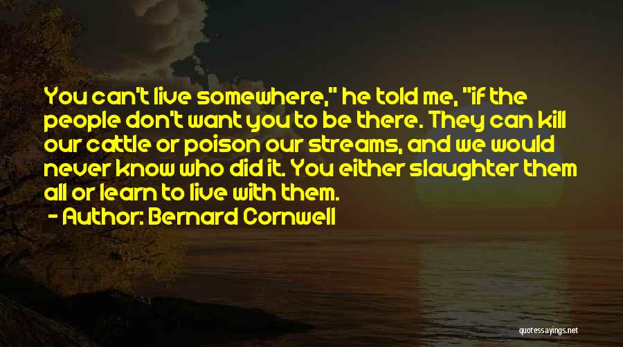 They Never Learn Quotes By Bernard Cornwell