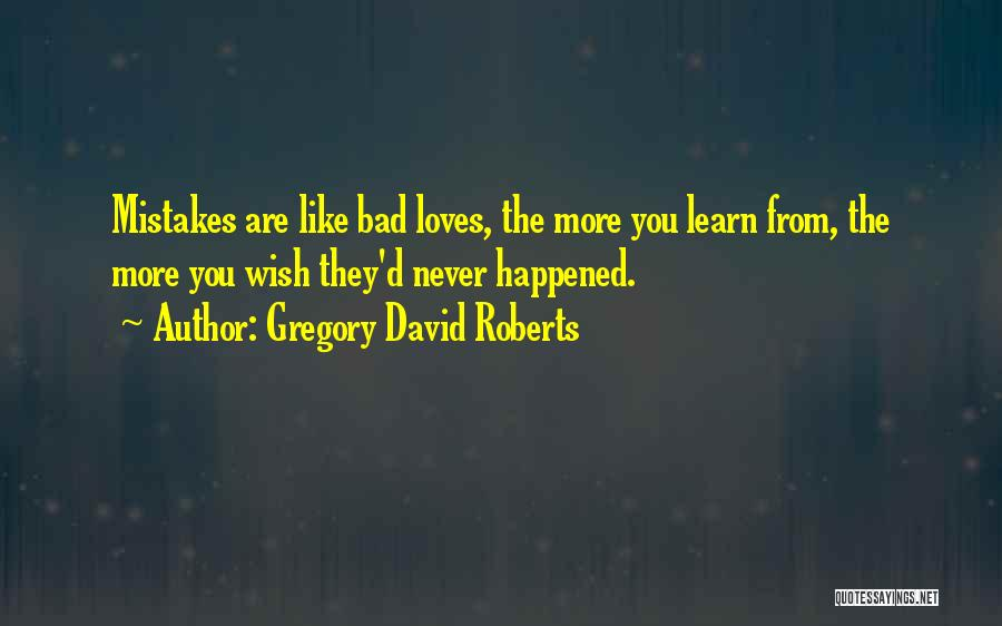 They Never Learn Quotes By Gregory David Roberts