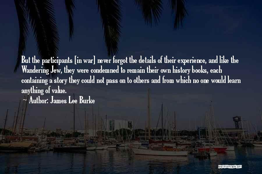 They Never Learn Quotes By James Lee Burke