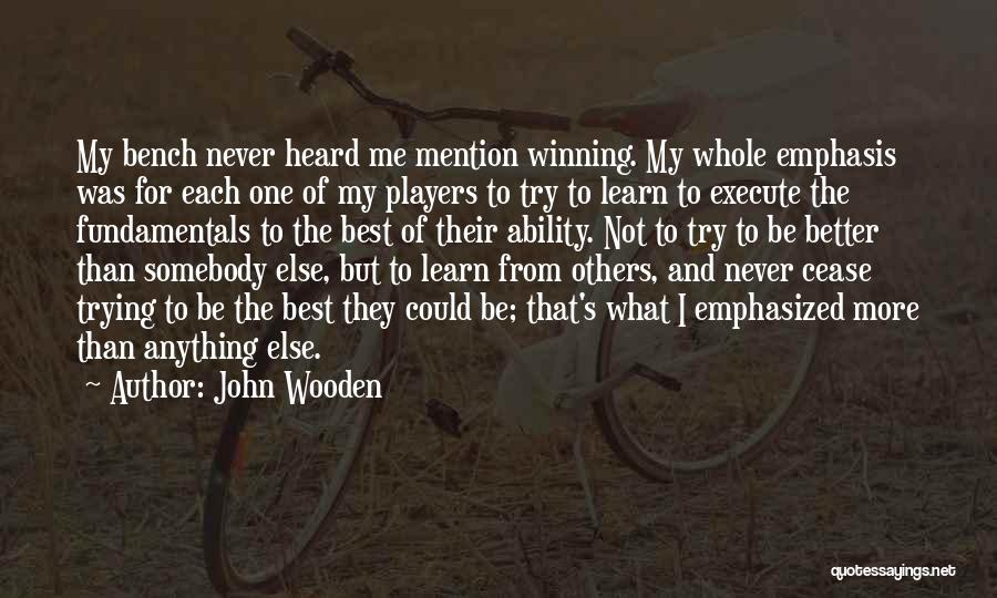 They Never Learn Quotes By John Wooden