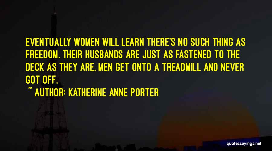 They Never Learn Quotes By Katherine Anne Porter