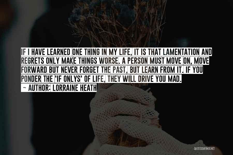 They Never Learn Quotes By Lorraine Heath