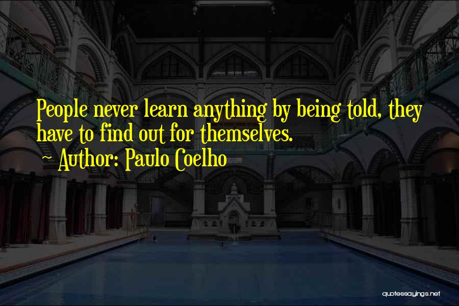 They Never Learn Quotes By Paulo Coelho