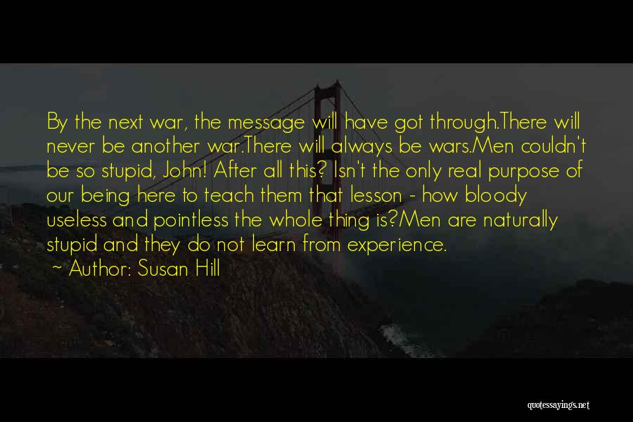 They Never Learn Quotes By Susan Hill